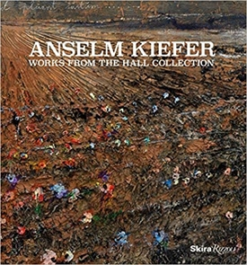 Anselm Kiefer - Works from The Hall Collection
