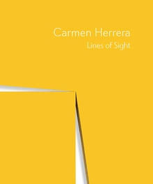 Carmen Herrera - Lines of Sight