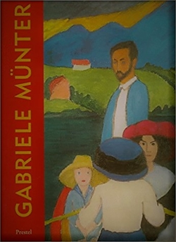 Gabriele Münter - The Years of Expressionism 1903-1920