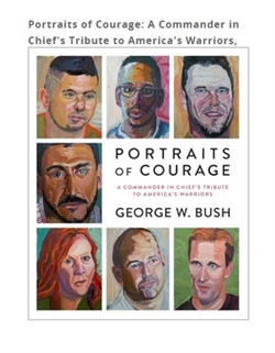 George W. Bush - Portraits of Courage