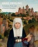 Hans Memling - Portraiture, Piety, and a Reunited Altarpiece