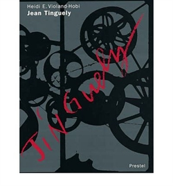 Jean Tinguely - Life and Work