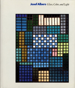 Josef Albers - Glass, Color, and Light
