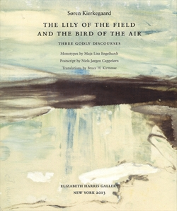 Søren Kierkegaard - The Lily of the Field and the Bird of the Air (monotypes by Maja Lisa Engelhardt)