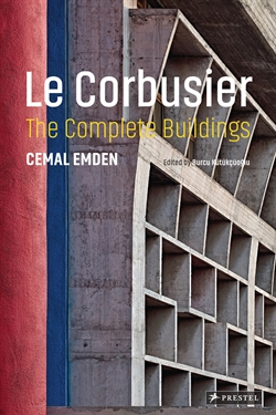 Cemal Emden - Le Corbusier, The Complete Buildings -