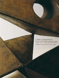 Lynn Chadwick - Out of the Shadows