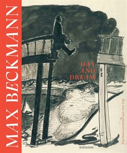 Max Beckmann - Day and Dream. Eine Reise von Berlin nach New York