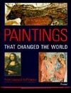 PAINTINGS THAT CHANGED THE WORLD - From Lascaux to Picasso