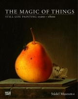 THE MAGIC OF THINGS / STILL-LIFE PAINTING 1500-1800
