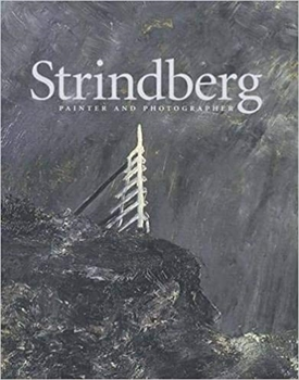 Strindberg - Painter and Photographer