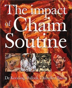The Impact of Chaim Soutine - De Kooning, Pollock, Dubuffet, Bacon