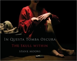 In Questa Tomba Oscura - The Skull within Spank Moons
