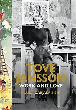 Tove Jansson, Work and Love - Tuula Karjalainen