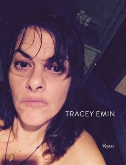 Tracey Emin - Works 2007-2017