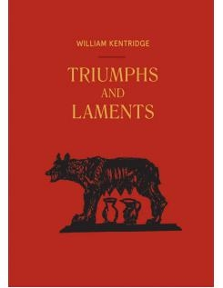 William Kentridge - Triumphs and Laments