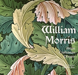 William Morris - Artist, Craftsman, Pioneer