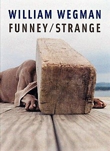 William Wegman - Funney/Strange