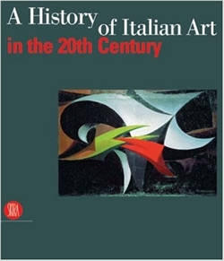 A HISTORY OF ITALIAN ART IN THE 20TH CENTURY