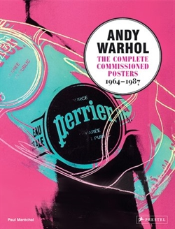 Andy Warhol - The Complete Commissioned Posters 1964-1987