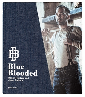 Blue Blooded - Denim Hunters and Jeans Culture