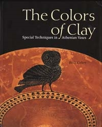 THE COLORS OF CLAY. Special Techniques in Athenian Vases