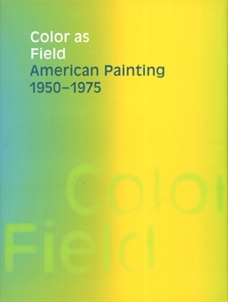 COLOR AS FIELD - American Painting 1950-1975