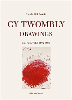 Cy Twombly - Drawings - Cat.Rais.Vol. 6   1972-1979