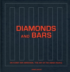 DIAMONDS AND BARS - Die Kunst der Amischen/The Art of the Amish People