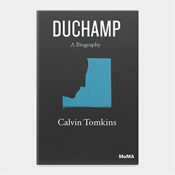 Calvin Tomkins - Duchamp, A Biography