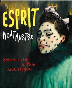 Esprit Montmartre - Bohemian Life in Paris around 1900