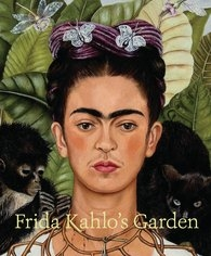 Frida Kahlo's Garden - The New York Botanical Garden