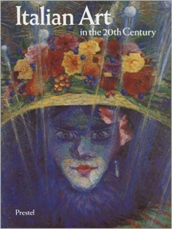 ITALIAN ART IN THE 20th CENTURY - Painting and Sculpture 1900-1988