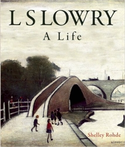 L. S. LOWRY - A LIFE