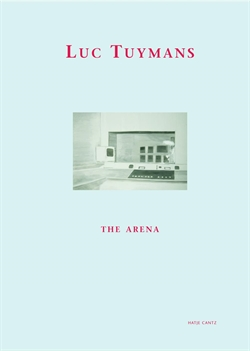 LUC TUYMANS - THE ARENA