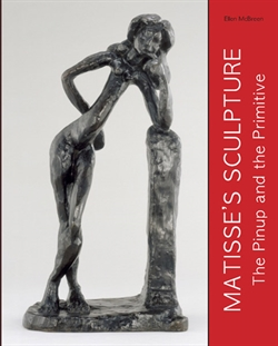 Matisse's Sculpture - The Pinup and the Primitive