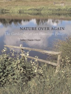 NATURE OVER AGAIN - THE GARDEN ART OF IAN HAMILTON FINLAY