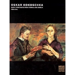 Oskar Kokoschka - Early Portraits from Vienna and Berlin 1909-1914