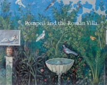 POMPEII AND THE ROMAN VILLA - Art and Culture Around The Bay of Naples
