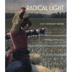 RADICAL LIGHT - Italy`s Divisionist Painters