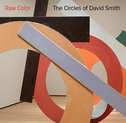 Raw Color - The Circles of David Smith