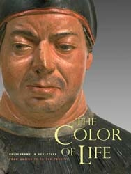 THE COLOR OF LIFE - Polychromy in Sculpture from Antiquity to the Present