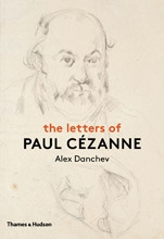 Alex Danchev - the letters of Paul Cézanne