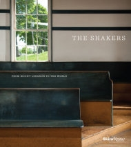 The Shakers - From Mount Lebanon to the World