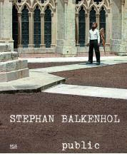 STEPHAN BALKENHOL. PUBLIC - The Sculptures in Public Space 1984-2008
