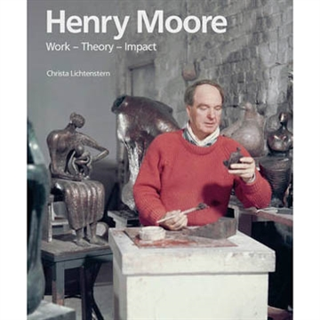 HENRY MOORE. WORK-THEORY-IMPACT