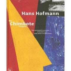HANS HOFMANN. THE CHIMBOTE PROJECT - The Synergistic Promise of Modern Art and Urban Architecture
