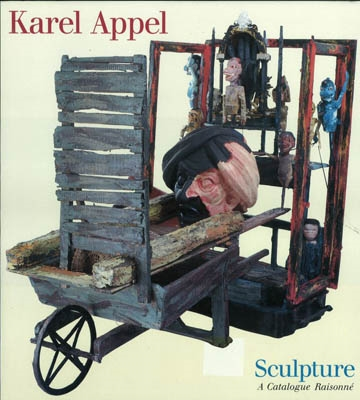 KAREL APPEL, SCULPTURE, A CATALOGUE RAISONNÉ