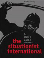 THE SITUATIONIST INTERNATIONAL. A User`s Guide