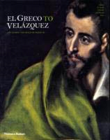 EL GRECO TO VELAZQUEZ - Art During The Reign of Philip III
