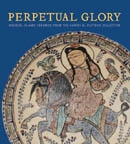 PERPETUAL GLORY. Medieval Islamic Ceramics from The Harvey B. Plotnick Collection